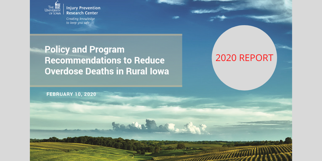 Report from the UI Injury Prevention Research Center: Policy and Program Recommendations to reduce Overdose Deaths in Rural Iowa
